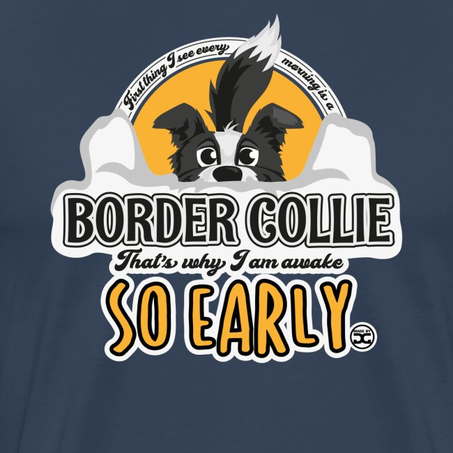First Thing Every Morning - Border Collie