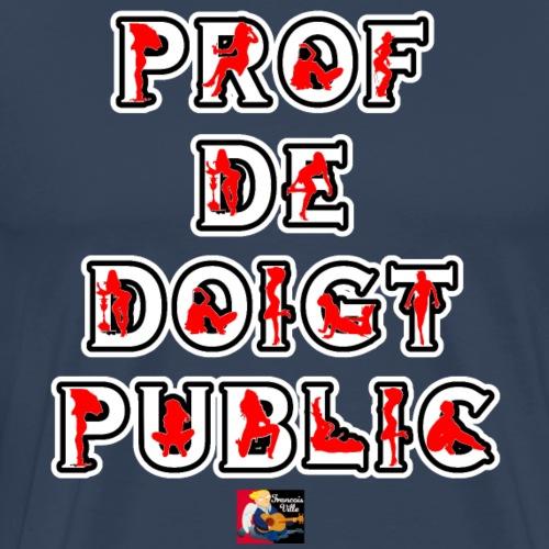 PROF DE DOIGT PUBLIC - JEUX DE MOTS - Men's Premium T-Shirt