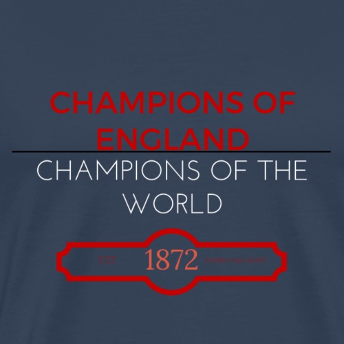 CHAMPIONS OF ENGLAND, CHAMPIONS OF THE WORLD - Men's Premium T-Shirt