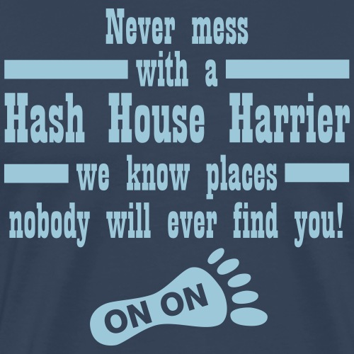 Hash House Harrier - Men's Premium T-Shirt