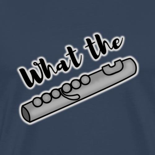 What the Flute transparent - Men's Premium T-Shirt