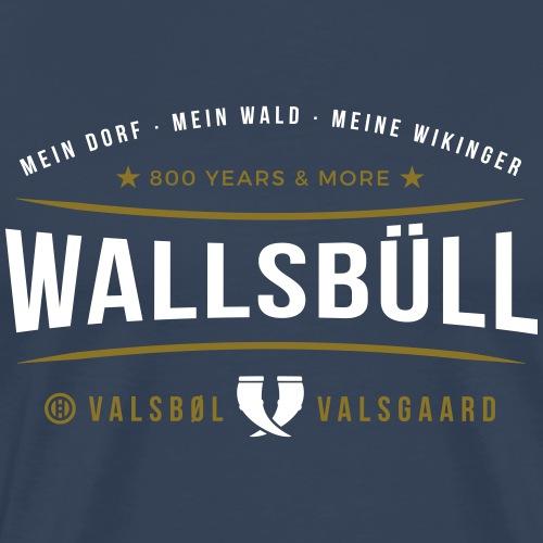 Wallsbüll - mein Dorf, mein Wald, meine Wikinger - Männer Premium T-Shirt
