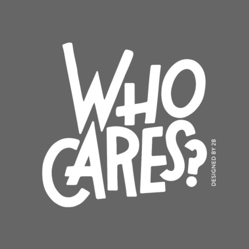 Who_Cares_1 - Männer Premium T-Shirt