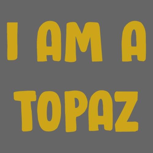 I am a topaz - Premium T-skjorte for menn