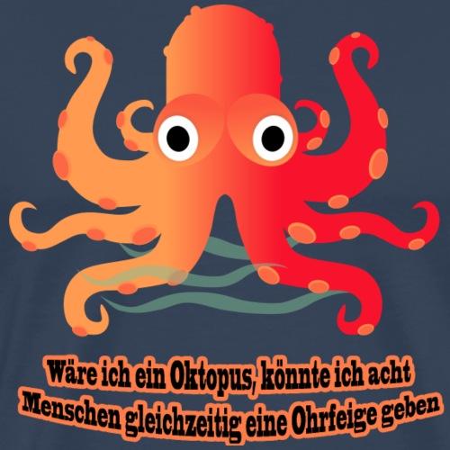 Wäre ich ein Oktopus - Männer Premium T-Shirt
