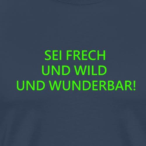 SEI FRECH - Männer Premium T-Shirt
