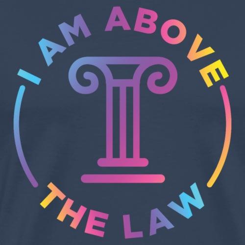 I am above the law - Männer Premium T-Shirt