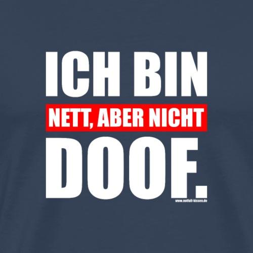 Spruch Ich bin nett, aber nicht doof - wob - Männer Premium T-Shirt