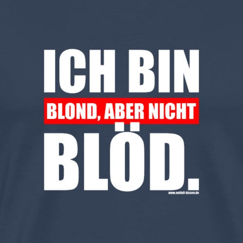 Spruch Ich bin blond, aber nicht blöd - wob - Männer Premium T-Shirt