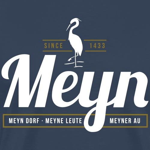 Meyn – Meyn Dorf, Meyne Leute, Meyner Au - Männer Premium T-Shirt