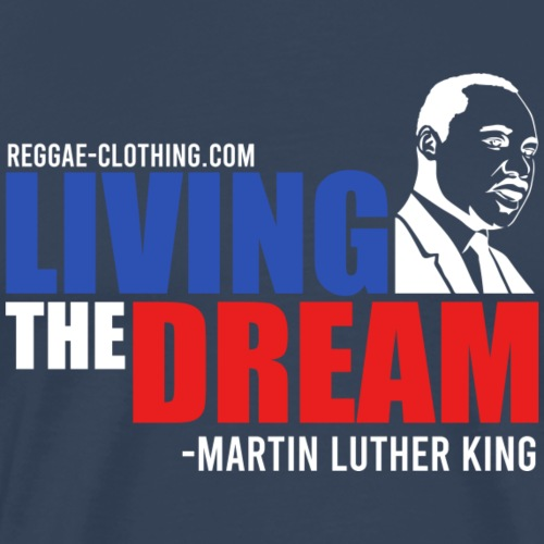 LIVING THE DREAM - Männer Premium T-Shirt