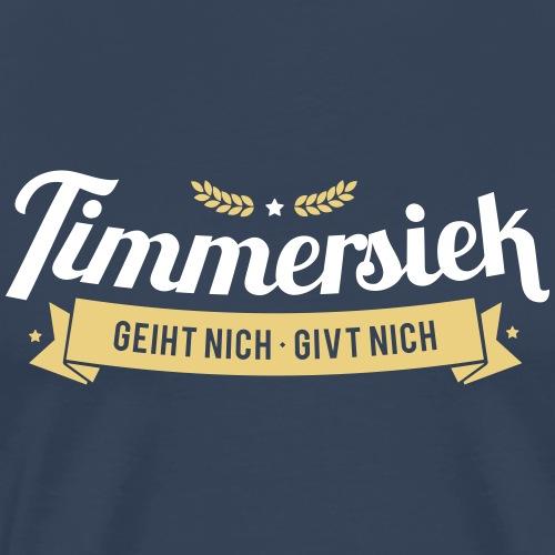 Timmersiek – geiht nich - givt nich - Männer Premium T-Shirt