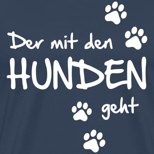 Der mit den Hunden geht - Männer Premium T-Shirt