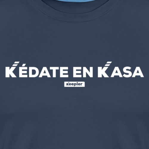 Kedate en Kasa - Camiseta premium hombre