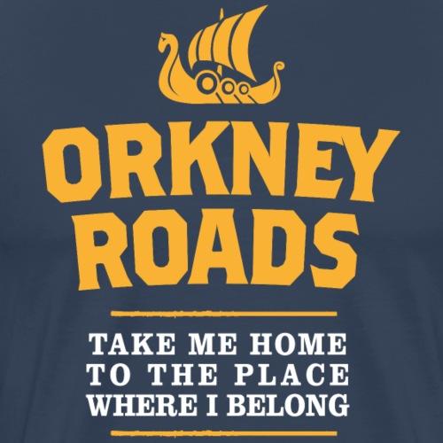 Orkney Roads - take me Home ... - Männer Premium T-Shirt
