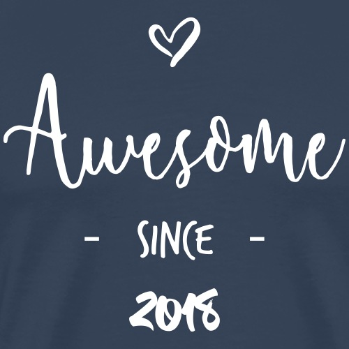 Awesome since 2018 - T-shirt Premium Homme