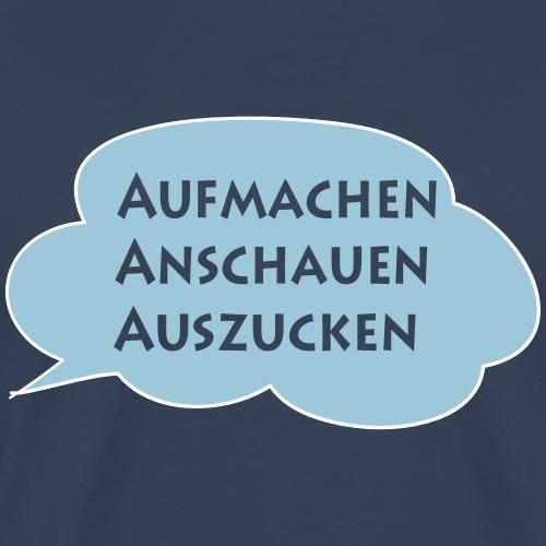 Aufmachen-Anschauen-Auszucken - Männer Premium T-Shirt