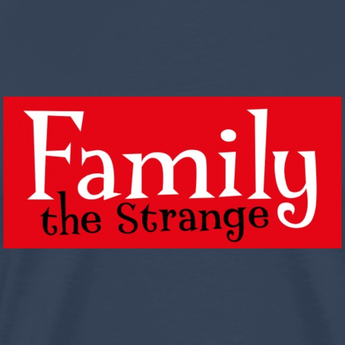 Family the Strange II - Männer Premium T-Shirt