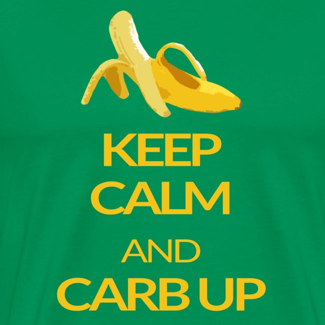 KEEP CALM and CARB UP