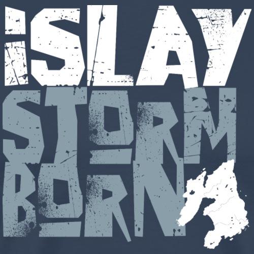 Islay Storm Born