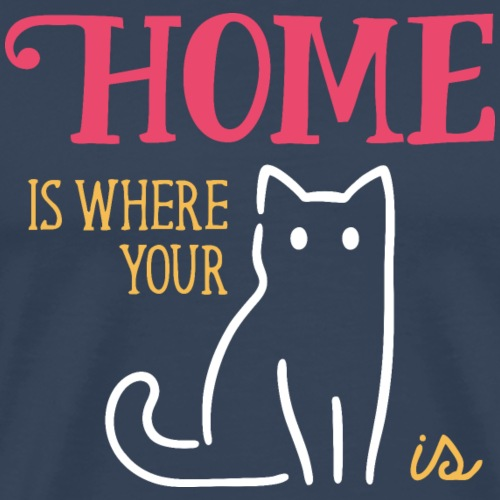 Home is where your cat is 1 (dark) - Men's Premium T-Shirt
