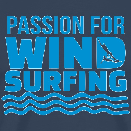 Passion for Windsurfing - Männer Premium T-Shirt