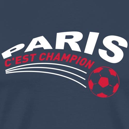 Paris c'est champion - T-shirt Premium Homme