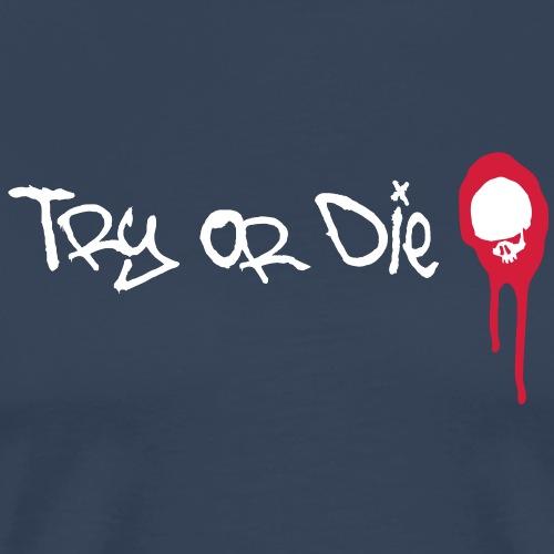 TRY OR DIE - Männer Premium T-Shirt