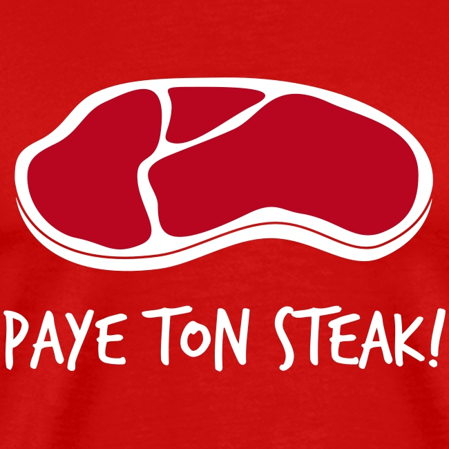Paye ton steak!