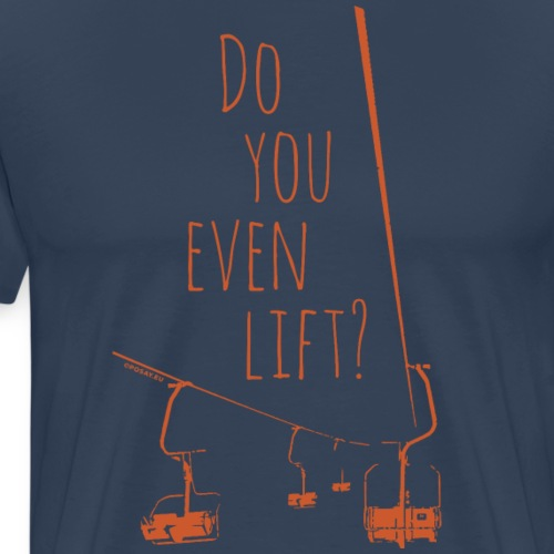 Do You Even Lift Shop - Men's Premium T-Shirt