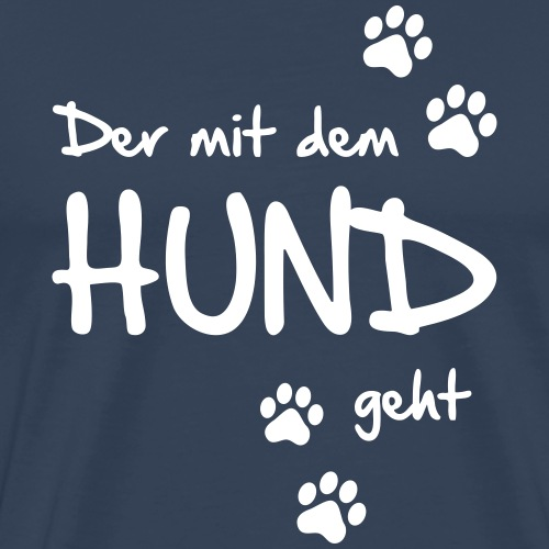 Der mit dem Hund geht - Männer Premium T-Shirt
