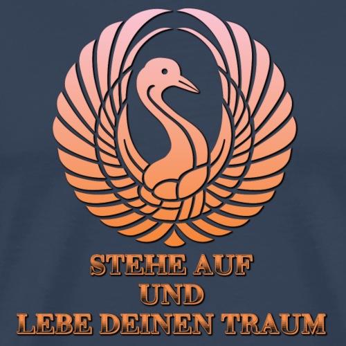 Stehe auf und Lebe deinen Traum - Männer Premium T-Shirt