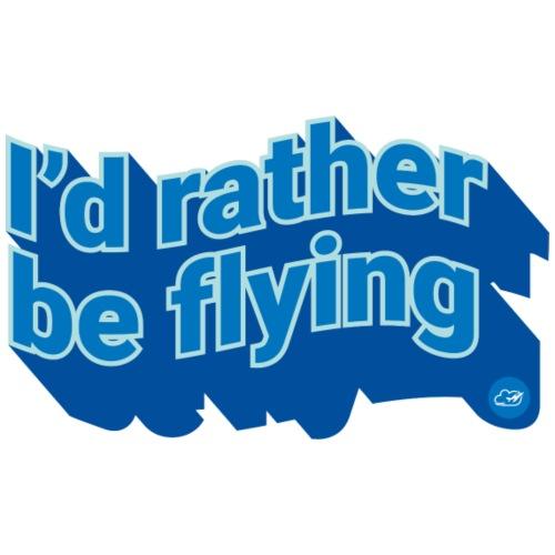 I'd rather be flying - Men's Premium T-Shirt