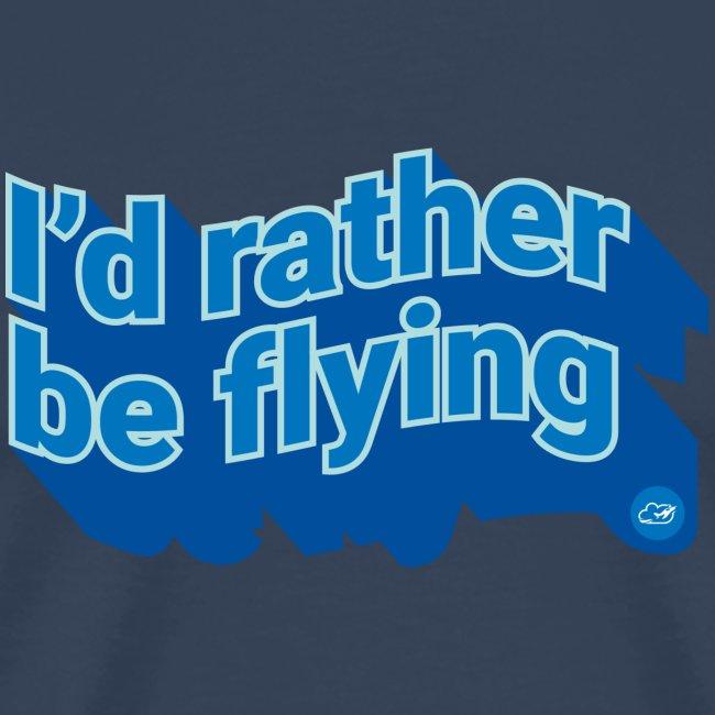 I'd rather be flying
