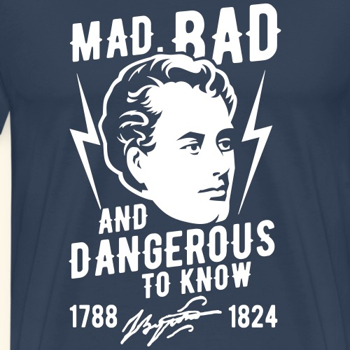 Lord Byron T Shirt Design Mad, Bad & Dangerous - Männer Premium T-Shirt