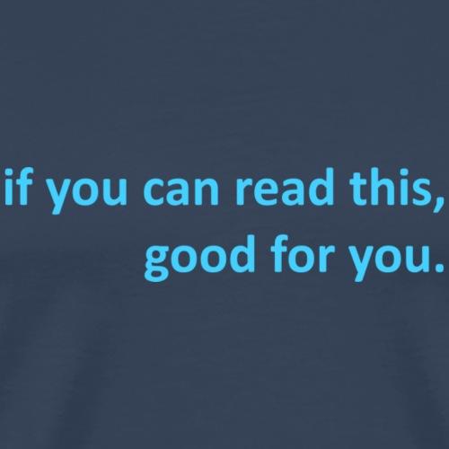 Good for you - Männer Premium T-Shirt