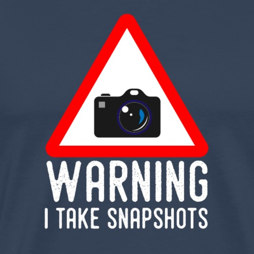 Lustige Warnung Fotografie Schnappschuss Geschenk - T-shirt Premium Homme