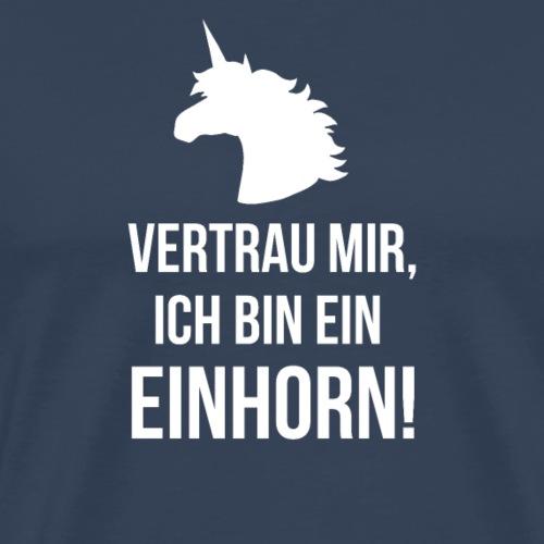 Lustiges Einhorn Spruch Geschenk Vertrauen Weiss - T-shirt Premium Homme