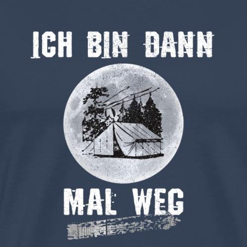 Camping Camper ich bin dann mal weg T-Shirt - Männer Premium T-Shirt