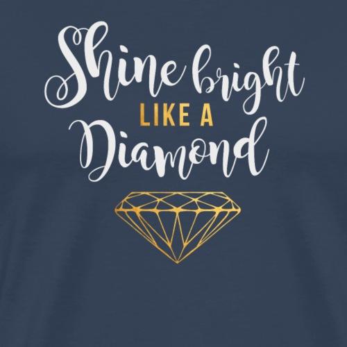 Shine bright Diamond weiß - Männer Premium T-Shirt