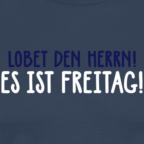 Lobet den Herrn! Freitag Wochenende Gott Party - Men's Premium T-Shirt