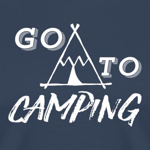 go to camping - Camiseta premium hombre