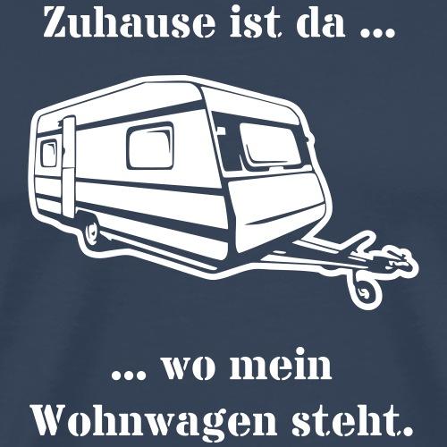 Zuhause ist wo mein Wohnwagen steht. - Caravan - Männer Premium T-Shirt