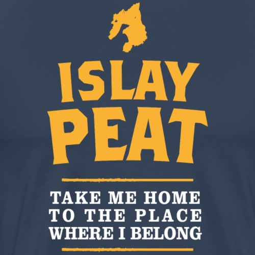 Islay Peat - Take me Home ... - Männer Premium T-Shirt