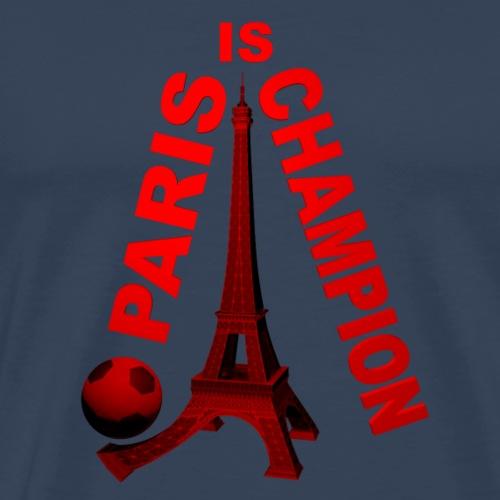 PARIS IS CHAMPION - T-shirt Premium Homme