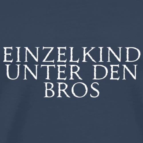 Einzelkind unter den Bros - Männer Premium T-Shirt