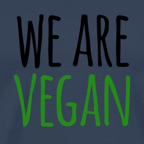 we are vegan - zusammen sind wir stark - Männer Premium T-Shirt