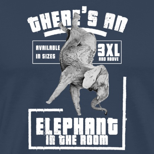 There's an Elephant in the Room - T-shirt Premium Homme