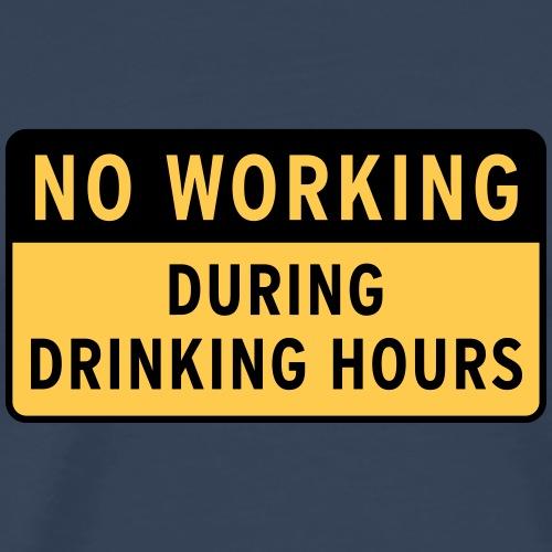 no working during drinking hour Freizeit Bierpause - Men's Premium T-Shirt