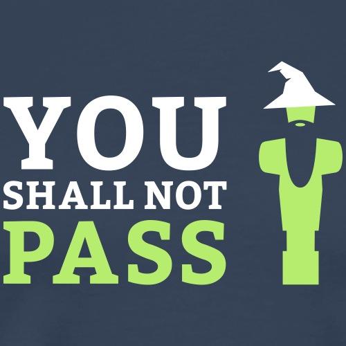 You shall not pass - Männer Premium T-Shirt